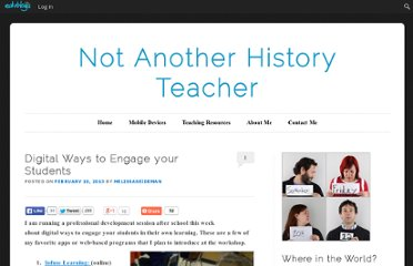 http://notanotherhistoryteacher.edublogs.org/2013/02/10/digital-ways-to-engage-your-students-in-their-own-learning/