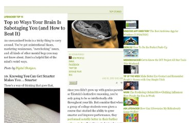 http://lifehacker.com/5611547/top-10-ways-your-brain-is-sabotaging-you-and-how-to-beat-it