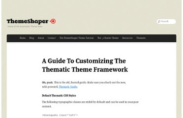 http://themeshaper.com/guide-customizing-thematic-theme-framework/
