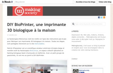 http://makingsociety.blog.lemonde.fr/2013/01/27/diy-bioprinter-imprimante-3d-biologique-a-la-maison/