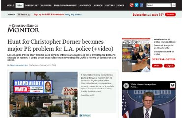 http://www.csmonitor.com/USA/Justice/2013/0210/Hunt-for-Christopher-Dorner-becomes-major-PR-problem-for-L.A.-police-video