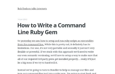 http://robdodson.me/blog/2012/06/14/how-to-write-a-command-line-ruby-gem