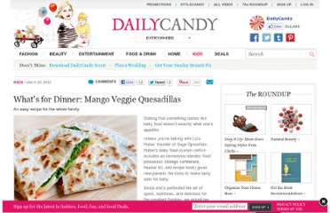 http://www.dailycandy.com/everywhere/article/122899/Mango-Veggie-Quesadillas