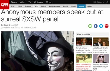 http://www.cnn.com/2012/03/13/tech/web/anonymous-sxsw