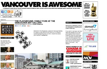 http://vancouverisawesome.com/2012/11/19/the-playground-family-fuse-at-the-vancouver-art-gallery/