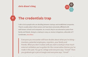 http://cdixon.org/2013/02/13/the-credentials-trap/