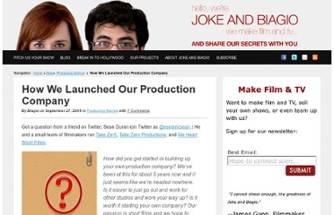 http://www.jokeandbiagio.com/how-we-launched-our-production-company