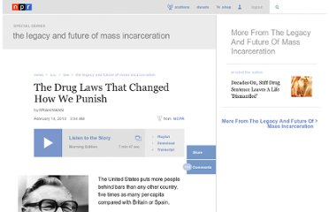 http://www.npr.org/2013/02/14/171822608/the-drug-laws-that-changed-how-we-punish