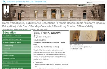 http://www.hughlane.ie/drawing-classes-for-adults/courses-forthcoming/810-seethinkdraw-apr-may2013