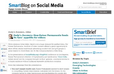 http://smartblogs.com/social-media/2013/02/14/andys-answers-how-kaiser-permanente-feeds-its-fans-appetite-for-videos/