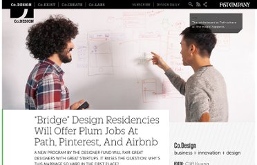 http://www.fastcodesign.com/1671874/bridge-design-residencies-will-offer-plum-jobs-at-path-pinterest-and-airbnb