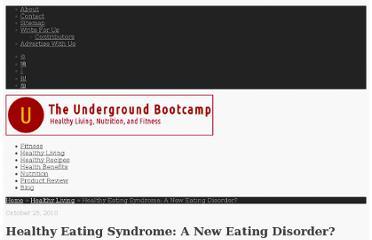 http://www.theundergroundbootcamp.com/healthy-living/healthy-eating-syndrome-a-new-eating-disorder/