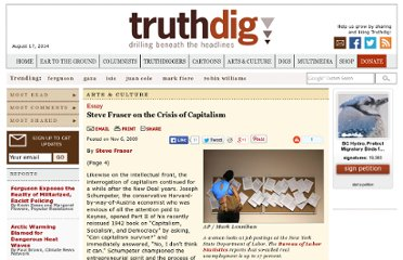 http://www.truthdig.com/arts_culture/page4/20091105_steve_fraser_on_the_crisis_of_capitalism/