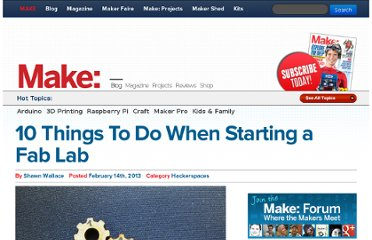 http://blog.makezine.com/2013/02/14/10-things-to-do-when-starting-a-fab-lab/
