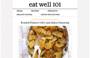 http://www.eatwell101.com/recipe-for-roasted-potatoes-with-cajun-seasoning