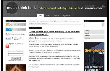 http://www.musicthinktank.com/blog/does-all-this-shit-have-anything-to-do-with-the-music-busine.html