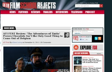 http://www.filmschoolrejects.com/film-festivals/afi-fest-review-the-adventures-of-tintin-alori.php