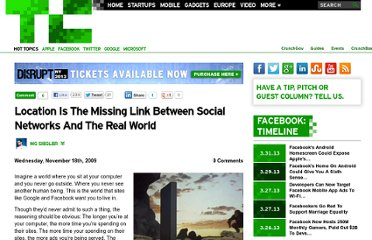 http://techcrunch.com/2009/11/18/location-is-the-missing-link-between-social-networks-and-the-real-world/