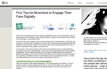 http://www.pbs.org/mediashift/2009/03/five-tips-for-musicians-to-engage-their-fans-digitally068.html