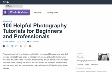 http://photo.tutsplus.com/articles/round-ups/100-helpful-photography-tutorials-for-beginners-and-professionals/