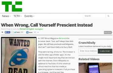 http://techcrunch.com/2010/08/17/when-wrong-call-yourself-prescient-instead/