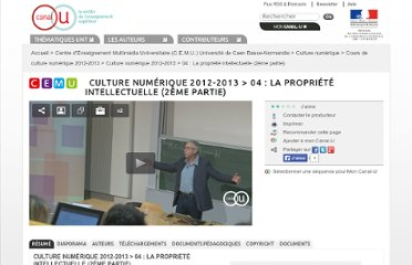 http://www.canal-u.tv/video/centre_d_enseignement_multimedia_universitaire_c_e_m_u/04_la_propriete_intellectuelle_2eme_partie.10455
