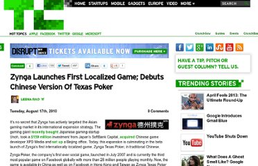http://techcrunch.com/2010/08/17/zynga-launches-first-localized-game-debuts-chinese-version-of-texas-poker/
