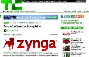 http://techcrunch.com/2010/08/05/zynga-confirms-unoh-acquisition/