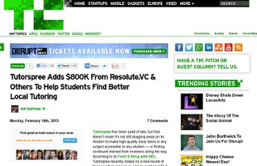 http://techcrunch.com/2013/02/18/tutorspree-adds-800k-from-resolute-vc-sequoia-others-to-help-students-find-better-local-tutoring/