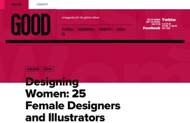 http://www.good.is/posts/designing-women-25-female-designers-and-illustrators-we-love