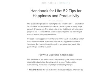 http://zenhabits.net/handbook-for-life-52-tips-for-happiness-and-productivity/
