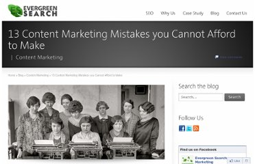 http://www.evergreensearch.com/13-content-marketing-mistakes-you-cannot-afford-to-make/