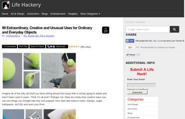http://lifehackery.com/2008/01/23/99-extraordinary-uses-for-ordinary-objects/