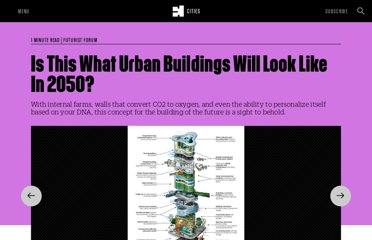 http://www.fastcoexist.com/1681403/is-this-what-urban-buildings-will-look-like-in-2050#1