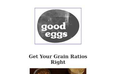 https://www.goodeggs.com/digest/post/28502920771/get-your-grain-ratios-right#more
