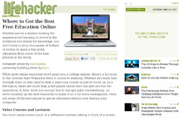 http://lifehacker.com/5615716/where-to-get-the-best-free-education-online