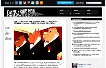 http://dangerousminds.net/comments/the_cia_funded_the_famous_animated_film_of_orwells_animal_farm