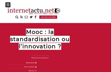 http://www.internetactu.net/2013/02/20/mooc-la-standardisation-ou-linnovation/