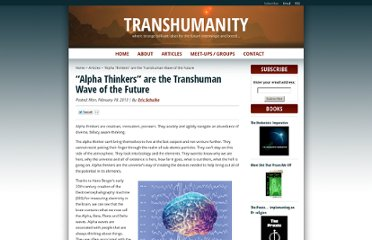 http://transhumanity.net/articles/entry/alpha-thinkers-are-the-transhumanist-wave-of-the-future
