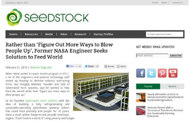 http://seedstock.com/2013/02/21/rather-than-figure-out-more-ways-to-blow-people-up-former-nasa-engineer-seeks-solution-to-feed-the-world/