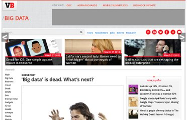 http://venturebeat.com/2013/02/22/big-data-is-dead-whats-next/