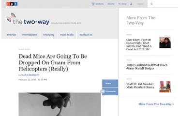 http://www.npr.org/blogs/thetwo-way/2013/02/22/172695707/dead-mice-are-going-to-be-dropped-on-guam-from-helicopters-really
