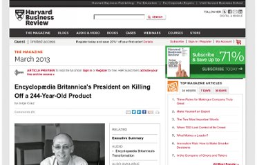 http://hbr.org/2013/03/encyclopaedia-britannicas-president-on-killing-off-a-244-year-old-product/ar/2