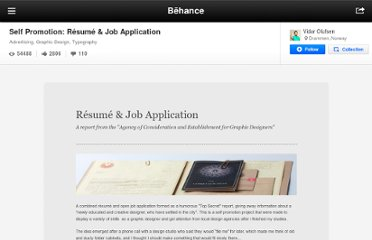 http://www.behance.net/gallery/Self-Promotion-Rsum-Job-Application/5198641