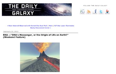 http://www.dailygalaxy.com/my_weblog/2013/02/rna-dnas-messenger-or-the-origin-of-life-on-earth.html