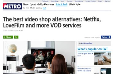 http://metro.co.uk/2013/02/22/streaming-services-watch-films-at-home-without-visiting-the-video-shop-first-3508382/