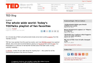 http://blog.ted.com/2010/08/13/the-whole-wide-world-todays-tedtalks-playlist-of-fan-favorites/