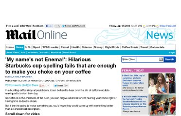 http://www.dailymail.co.uk/news/article-2284561/My-Igmar-Enema--Hilarious-Starbucks-cup-spelling-fails.html