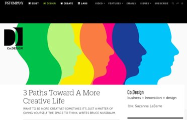 http://www.fastcodesign.com/1671921/3-paths-toward-a-more-creative-life