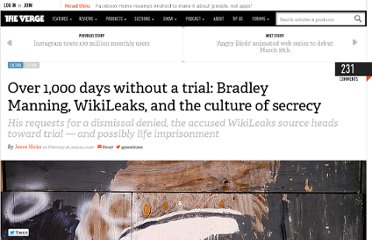 http://www.theverge.com/2013/2/26/4027850/bradley-manning-wikileaks-and-the-culture-of-secrecy